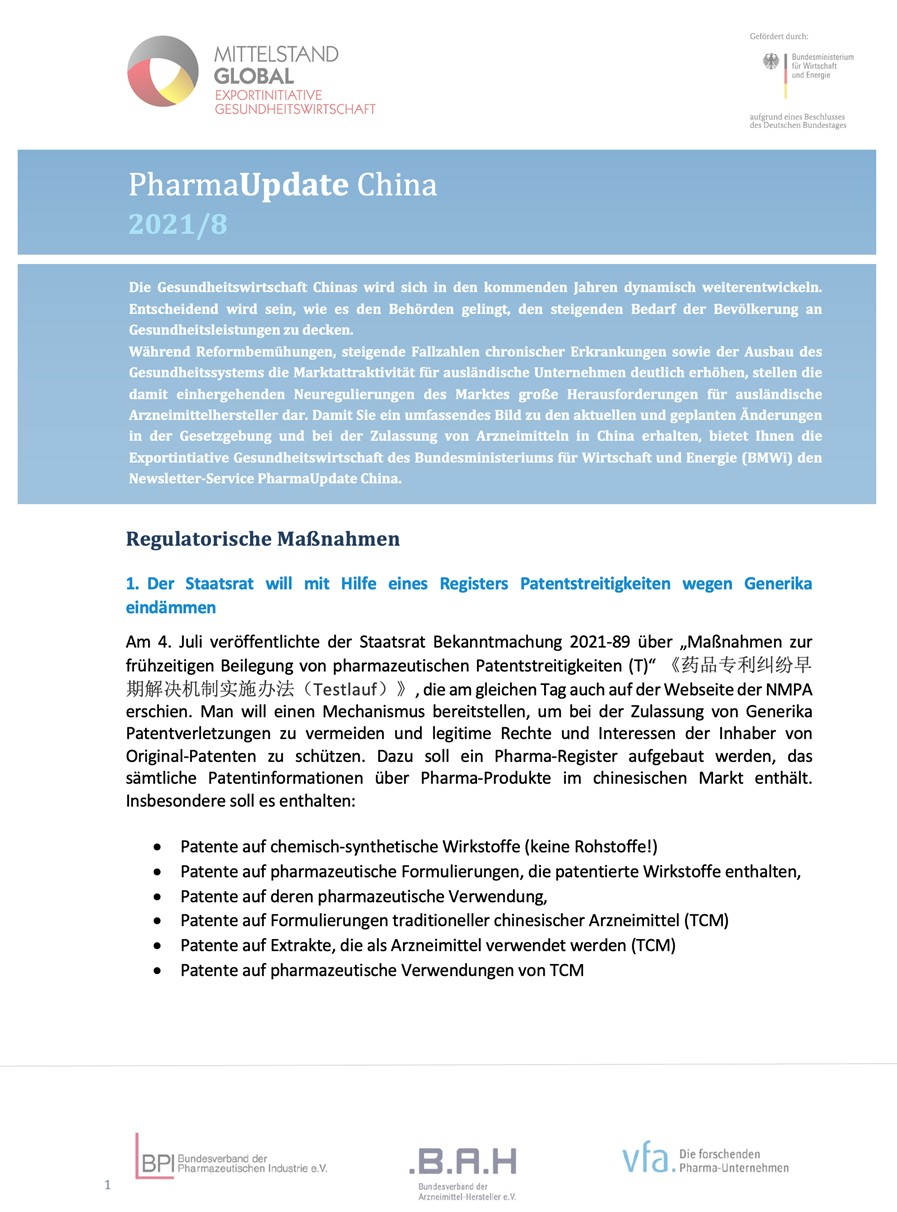 Monthly newsletter in German, 8 – 10 pages per month, on pharmaceutical legislation, new regulations and market trends in China. Since July 2018. Annual index also available. Available, free of cost, through Germany Trade and Invest (GTAI), https://www.exportinitiative-gesundheitswirtschaft.de/EIG/Navigation/DE/Branchen/Arzneimittel/PharmaUpdateNeu/pharmaUpdate-neu.html