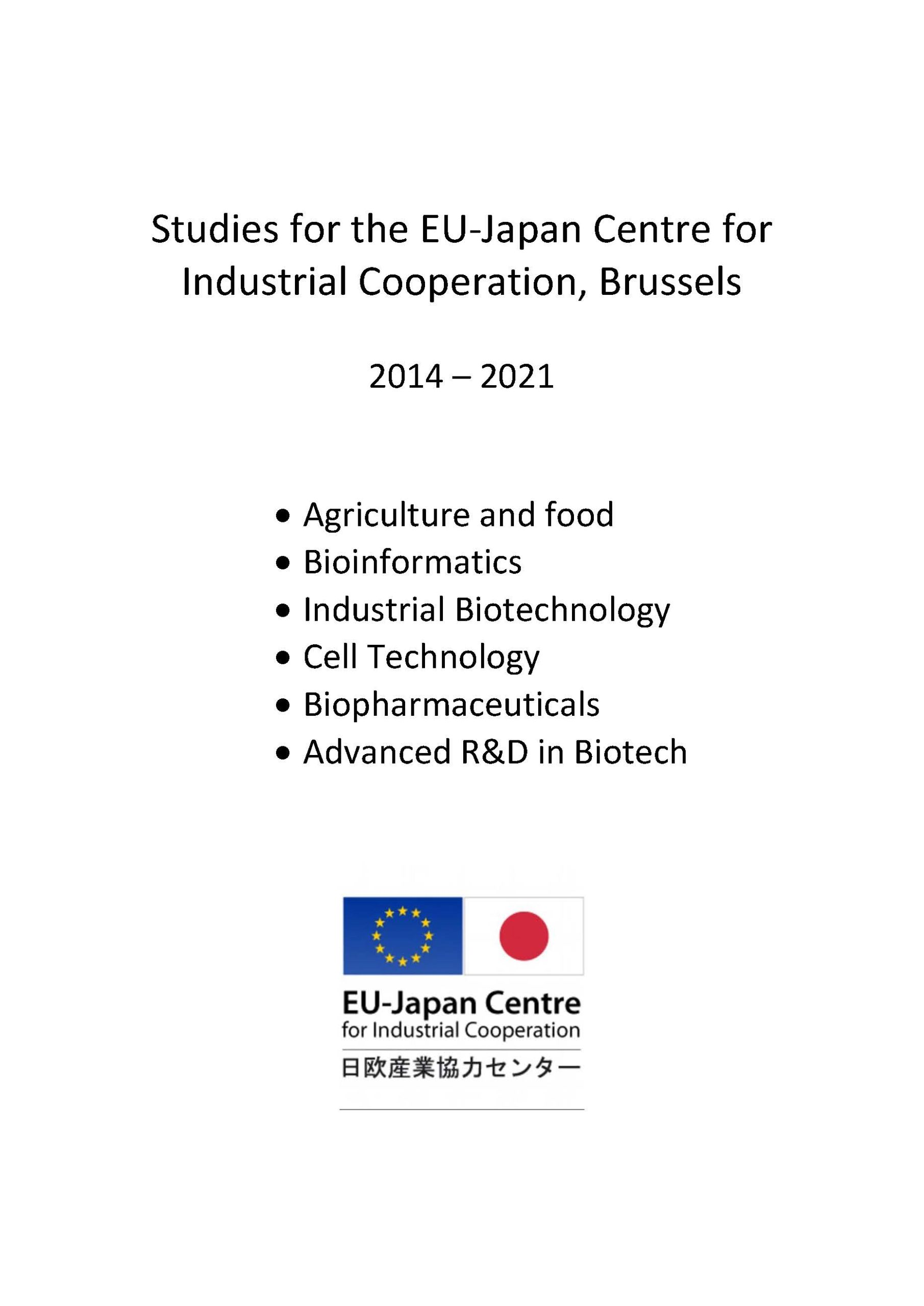 30 – 60 pages reports for the EU-Japan Centre for Industrial Cooperation in Brussels/Tokyo in English. Copies can be obtained free of charge through https://www.eu-japan.eu after registration.